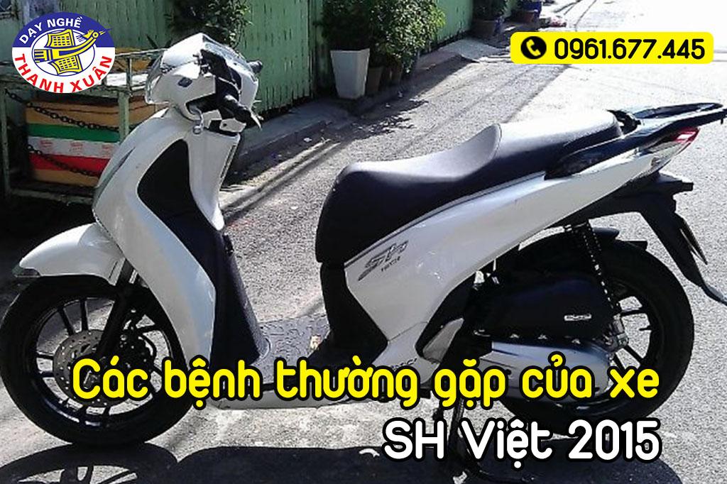Các bệnh thường gặp của xe SH Việt 2015