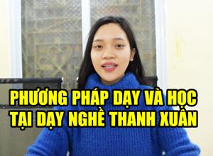 Phương pháp đào tạo dạy nghề tại Dạy nghề Thanh Xuân